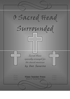 O Sacred Head Surrounded: O Sacred Head Surrounded by Unknown (works before 1850)