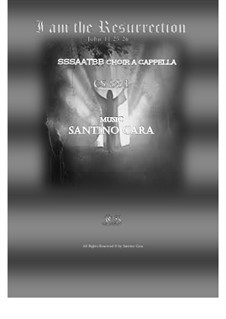 I am the Resurrection - Easter anthem for SSSAATBB a cappella, CS884: I am the Resurrection - Easter anthem for SSSAATBB a cappella by Santino Cara