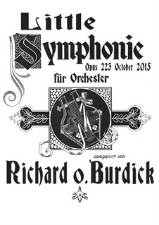 Little Symphony for Full Orchestra, Op.223: partituras completas, partes by Richard Burdick