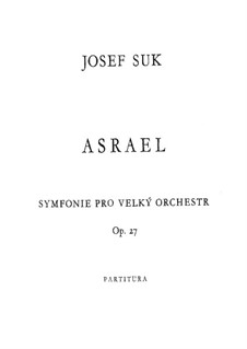 Asrael. Symphony No.2 for Large Orchestra, Op.27: Asrael. Symphony No.2 for Large Orchestra by Josef Suk