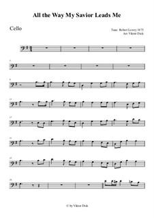 All the Way My Savior Leads Me: para violoncelo by Robert Lowry