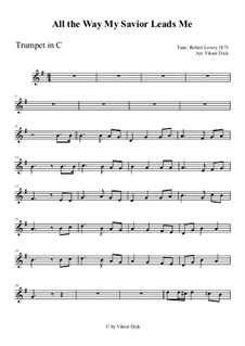 All the Way My Savior Leads Me: For trumpet in C by Robert Lowry