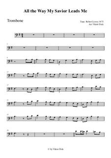 All the Way My Savior Leads Me: para trombone by Robert Lowry