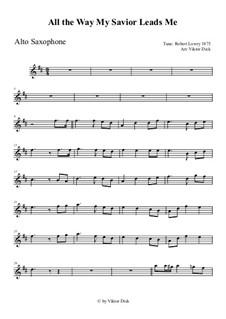 All the Way My Savior Leads Me: para Saxofone Alto by Robert Lowry