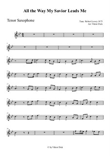 All the Way My Savior Leads Me: para saxofone tenor by Robert Lowry