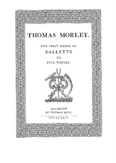 First Book of Balletts to Five Voices: No.1-10 by Thomas Morley