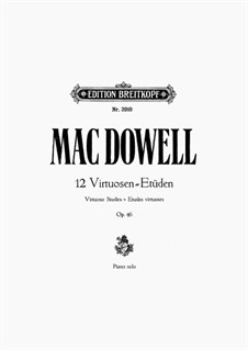 Twelve Virtuoso Etudes, Op.46: set completo by Edward MacDowell