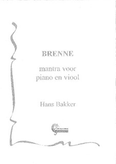 Brenne for violin and piano: Brenne for violin and piano by Hans Bakker