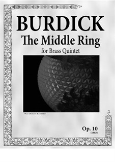 The Middle Ring for Brass Quintet, Op.10: The Middle Ring for Brass Quintet by Richard Burdick