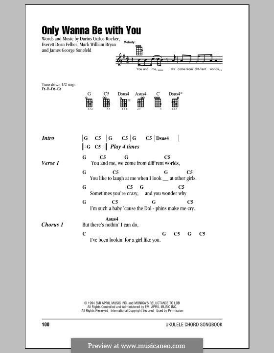 Only Wanna Be with You (Hootie & The Blowfish): para ukulele by Darius Carlos Rucker, Everett Dean Felber, James George Sonefeld, Mark William Bryan