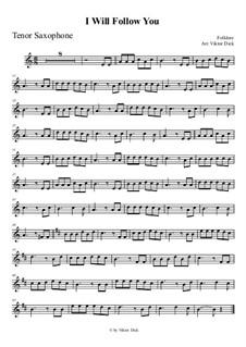 I Will Follow You: para saxofone tenor by folklore