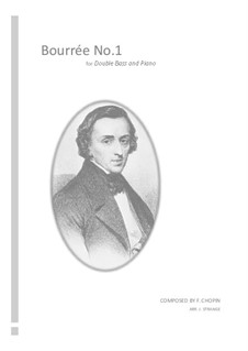 Bourrées: No.1 for double bass and piano by Frédéric Chopin