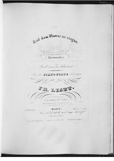 Auf dem Wasser zu singen (To Be Sung on the Water), D.774 Op.72: partitura para piano, S.558 No.2 by Franz Schubert