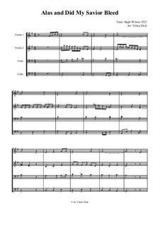 Alas, and Did My Savior Bleed: para quartetos de cordas by Hugh Wilson