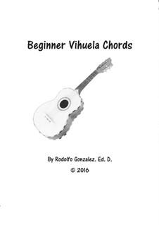 Beginner Vihuela Chords: Beginner Vihuela Chords by Rodolfo Gonzalez