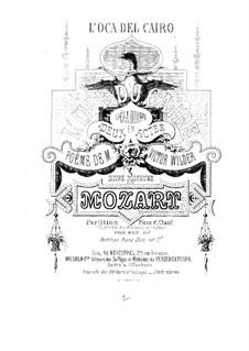 L'oca del Cairo (The Goose of Cairo), K.422: para vozes e piano by Wolfgang Amadeus Mozart