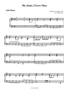 My Jesus, I Love Thee: For solo piano by Adoniram Judson Gordon