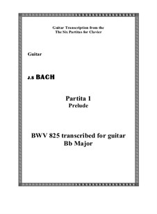 Partita for Keyboard No.1 in B Flat Major, BWV 825: Prelude, for guitar by Johann Sebastian Bach