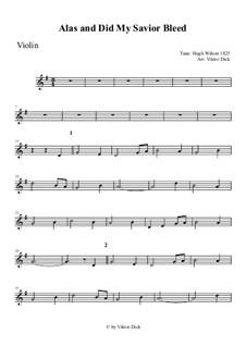 Alas, and Did My Savior Bleed: para violino by Hugh Wilson
