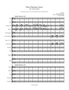 Three Christmas Carols (for small ensemble): Three Christmas Carols (for small ensemble) by Unknown (works before 1850), Henry John Gauntlett