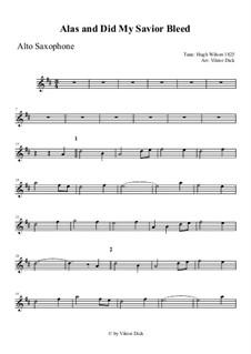 Alas, and Did My Savior Bleed: para Saxofone Alto by Hugh Wilson