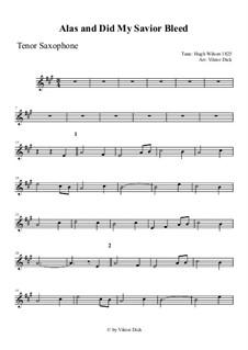 Alas, and Did My Savior Bleed: para saxofone tenor by Hugh Wilson