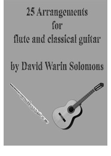 25 Arrangements for flute and classical guitar: 25 Arrangements for flute and classical guitar by Franz Schubert, William Byrd, Thomas Morley, Henry Purcell, Johannes Brahms, Stephen Collins Foster, folklore, Thomas Moore, Philip Rosseter, Robert Jones