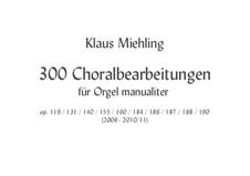 300 Choralbearbeitungen für Orgel manualiter: 300 Choralbearbeitungen für Orgel manualiter by Klaus Miehling