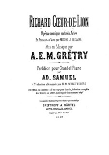 Richard Cœur-de-Lion (Richard the Lionheart): For soloists, choir and piano (German and french texts) by André Grétry