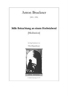 Stille Betrachtung an einem Herbstabend, WAB 123: Für Orgel by Anton Bruckner