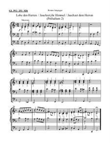 Lobe den Herren / Jauchzet ihr Himmel / Jauchzet dem Herren (Präludium 2): Lobe den Herren / Jauchzet ihr Himmel / Jauchzet dem Herren (Präludium 2) by Roman Jungegger