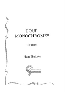 Four Monochromes for piano: Four Monochromes for piano by Hans Bakker