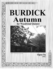 Autumn for woodwind quintet, Op.5a: Autumn for woodwind quintet by Richard Burdick