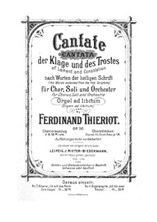 Cantata of Lament and Consolation, Op.50: Cantata of Lament and Consolation by Ferdinand Thieriot