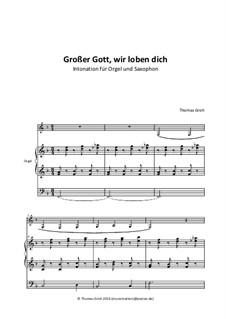 Holy God, we praise Thy Name: Para saxofone tenor e órgão by Unknown (works before 1850)