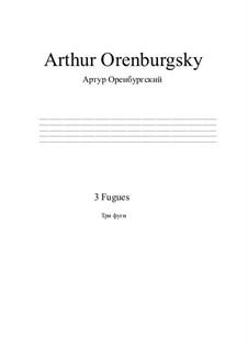 Три фуги: Три фуги by Arthur Orenburgsky
