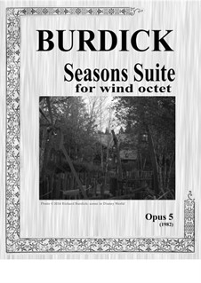 Season Suite for Woodwind Octet, Op.5: Season Suite for Woodwind Octet by Richard Burdick