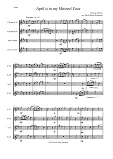 April is in My Mistress' Face: For clarinet quartet (E flat, Bflat, alto and bass) by Thomas Morley