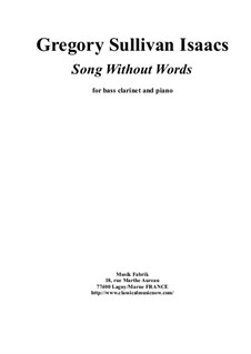 Song without Words: For Bb bass clarinet and piano by Gregory Sullivan Isaacs