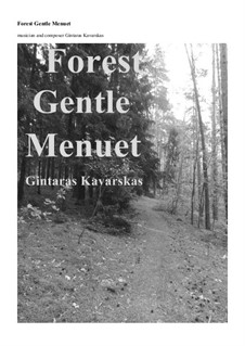 Forest Gentle Menuet: Forest Gentle Menuet by Gintaras Kavarskas