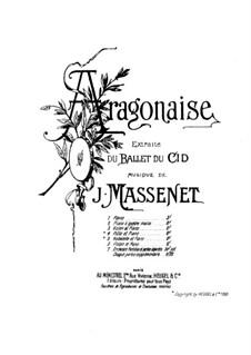 Le Cid: Aragonaise. Version for piano by Jules Massenet