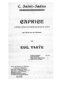 Caprice d'après l'Etude en forme de Valse de C. Saint-Saëns for Violin and Piano, Op.52 No.6: parte Solo by Eugène Ysaÿe