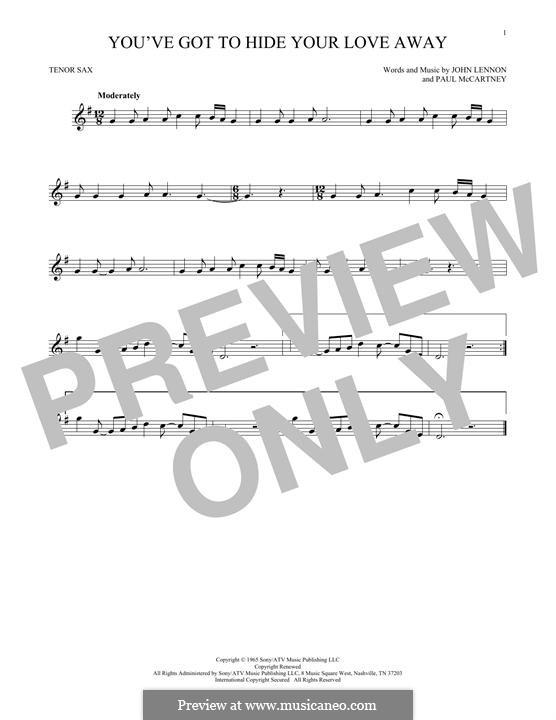 You've Got to Hide Your Love Away (The Beatles): para saxofone tenor by John Lennon, Paul McCartney