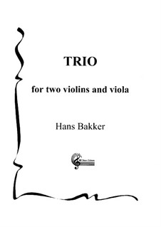 Trio for two violins and viola: Trio for two violins and viola by Hans Bakker