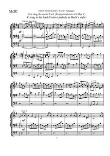 Ich sing dir mein Lied (Festpräludium a la Bach): Ich sing dir mein Lied (Festpräludium a la Bach) by Johann Sebastian Bach, Roman Jungegger