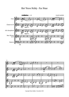 Het Verre Nabij - Far Near for reed quintet: Het Verre Nabij - Far Near for reed quintet by Hans Bakker