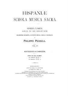 Hispaniae schola musica sacra: Volume IV by Antonio de Cabezón