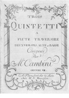 Three Quintets for Flute and Srtings, Op.8: Three Quintets for Flute and Srtings by Giuseppe Maria Cambini