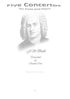 Five Concertos for Flute and Piano, BWV 1041/42/43/56/59: Five Concertos for Flute and Piano by Johann Sebastian Bach