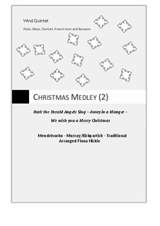 Christmas Medley, for wind quintet: Christmas Medley, for wind quintet by Felix Mendelssohn-Bartholdy, James R. Murray, William (James) Kirkpatrick